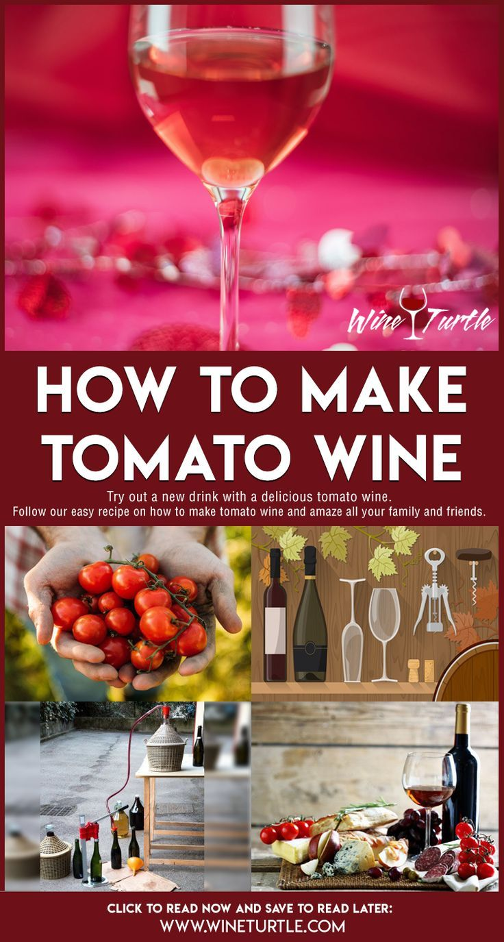 How To Make Tomato Wine Recipe Tomato Wine Recipe Wine Recipes Wine