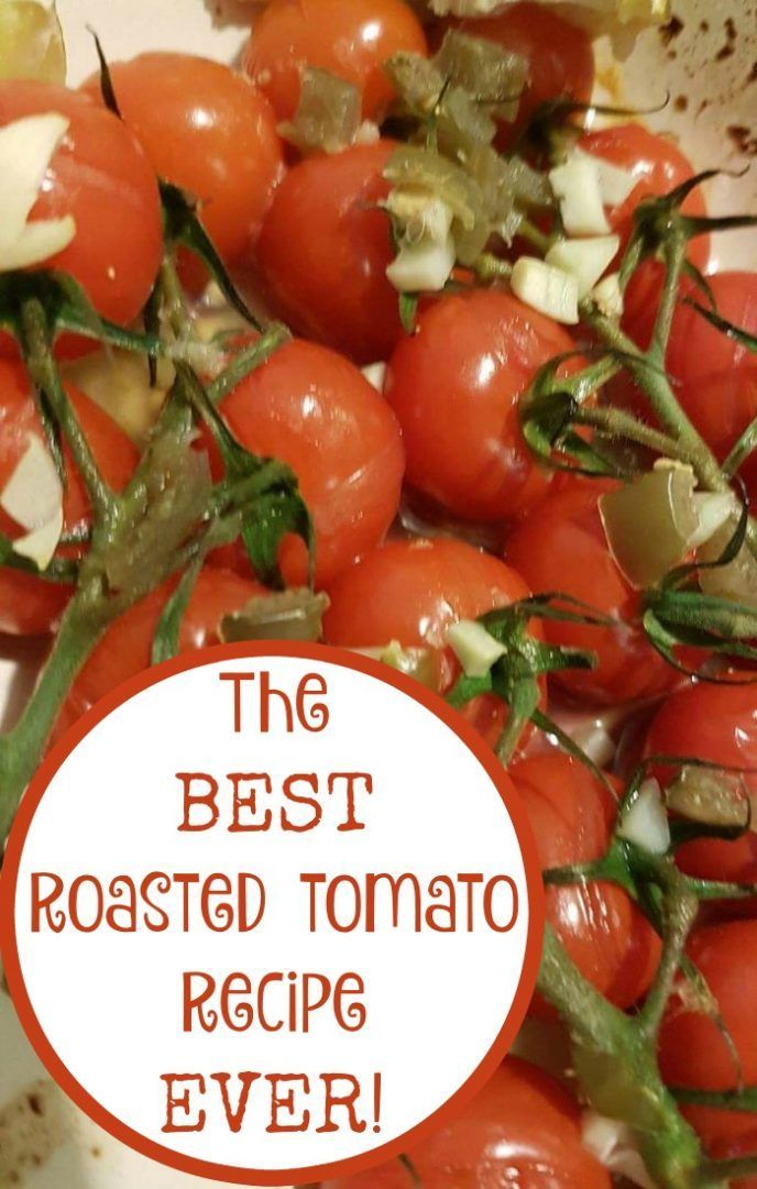 Unbelievably Good Roasted Tomatoes.... - The Diary of a Frugal Family