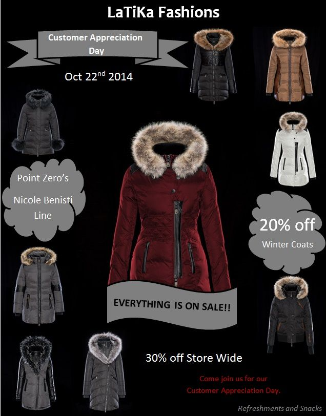 Customer Appreciation day is here again! October 22nd 2014 in store 30% off store wide and 20% off Winter Coats from Point Zero's Nicole Benisti Line! Come Join Us!