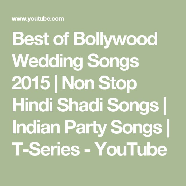 Best of Bollywood Wedding Songs 2015 | Non Stop Hindi Shadi Songs | Indian Party Songs | T-Series - YouTube