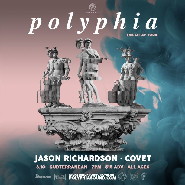 Polyphia with Jason Richardson & Covet at Subterranean - https://www.muvents.com/chicago/event/polyphia-with-jason-richardson-covet-at-subterranean/ - Event Show Time: March 10 @ 7:00 pm -   FRIDAY, MARCH 10TH | 7PM | ALL AGES $15 ADV // $17 DOS | SUBTERRANEAN KickstandProductions presents… THE LIT AF TOUR with… Polyphia – http://www.polyphiasound.com/ Jason Richardson – https://soundcloud.com/jasonrichardson-1 Covet – https://covetband.bandcamp.com/ BUY TICKETS: http://ticketf.ly/2fRO..