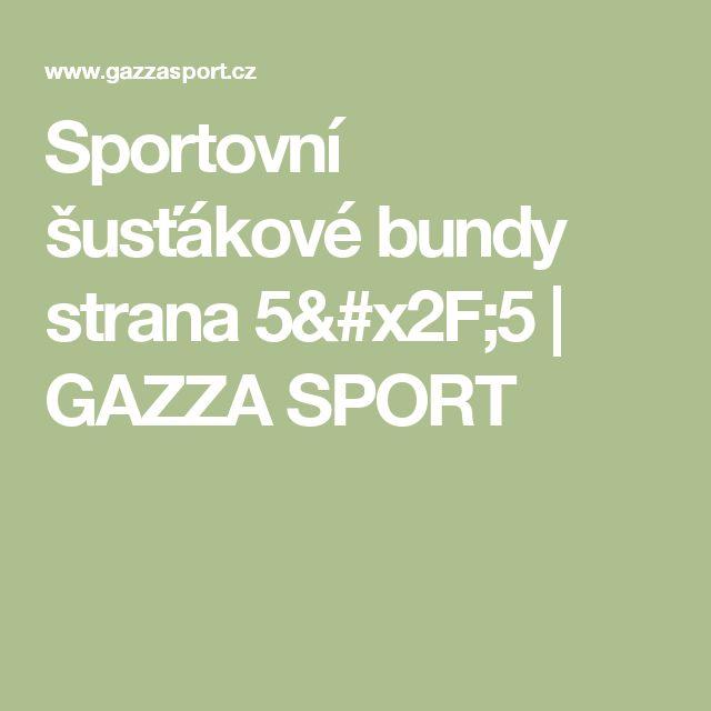 Sportovní šusťákové bundy strana 5/5 | GAZZA SPORT