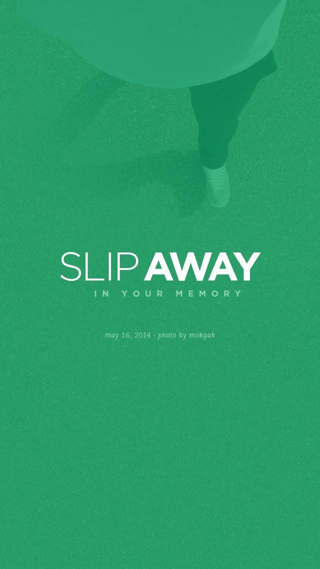 Slip Away.
