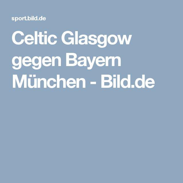 Celtic Glasgow gegen Bayern München     -  Bild.de