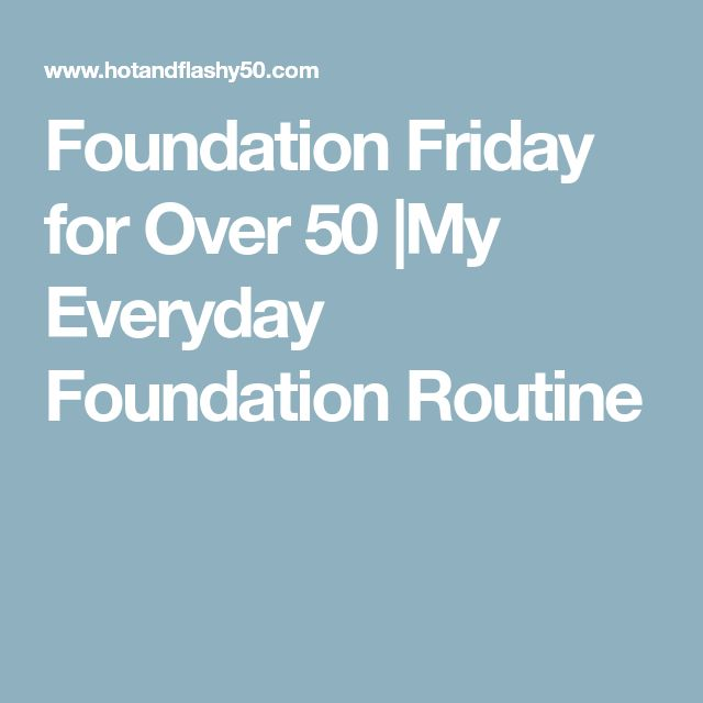 Foundation Friday for Over 50 |My Everyday Foundation Routine