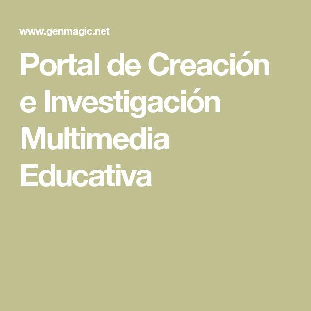 Portal de Creación e Investigación Multimedia Educativa