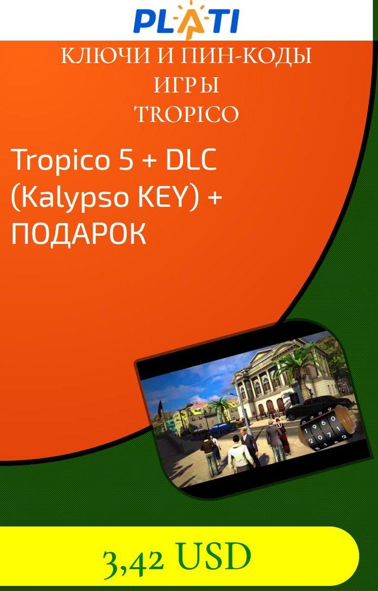 Tropico 5   DLC (Kalypso KEY)   ПОДАРОК Ключи и пин-коды Игры Tropico