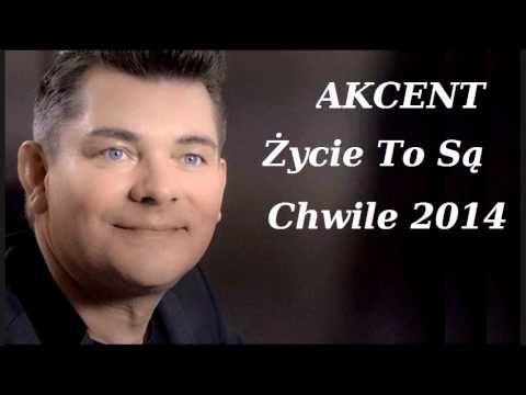 Akcent - Życie To Są Chwile (Wersja 2014) - YouTube