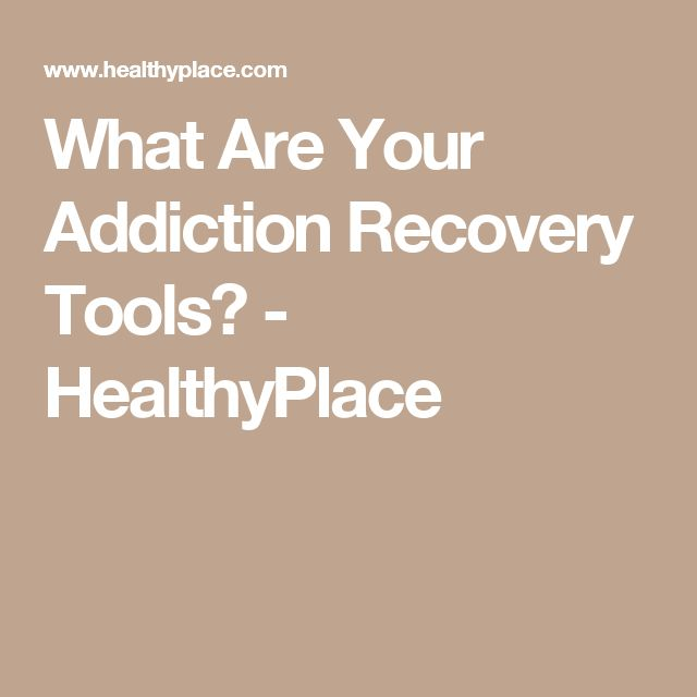 What Are Your Addiction Recovery Tools? - HealthyPlace