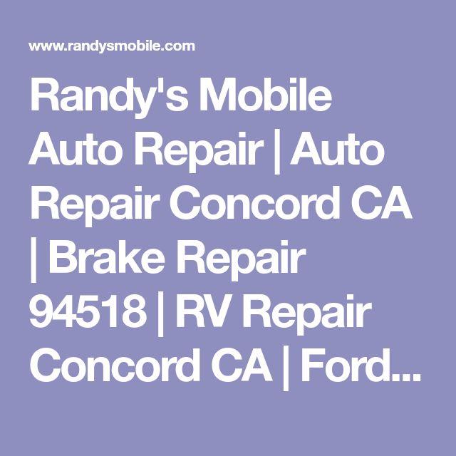 Randy's Mobile Auto Repair   Auto Repair Concord CA   Brake Repair 94518   RV Repair Concord CA   Ford Repair 94518   Engine Repair Concord CA