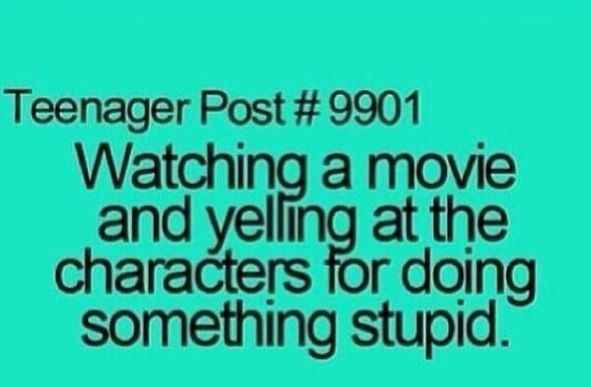 Teenager Post. I do that when I'm by myself watching a movie