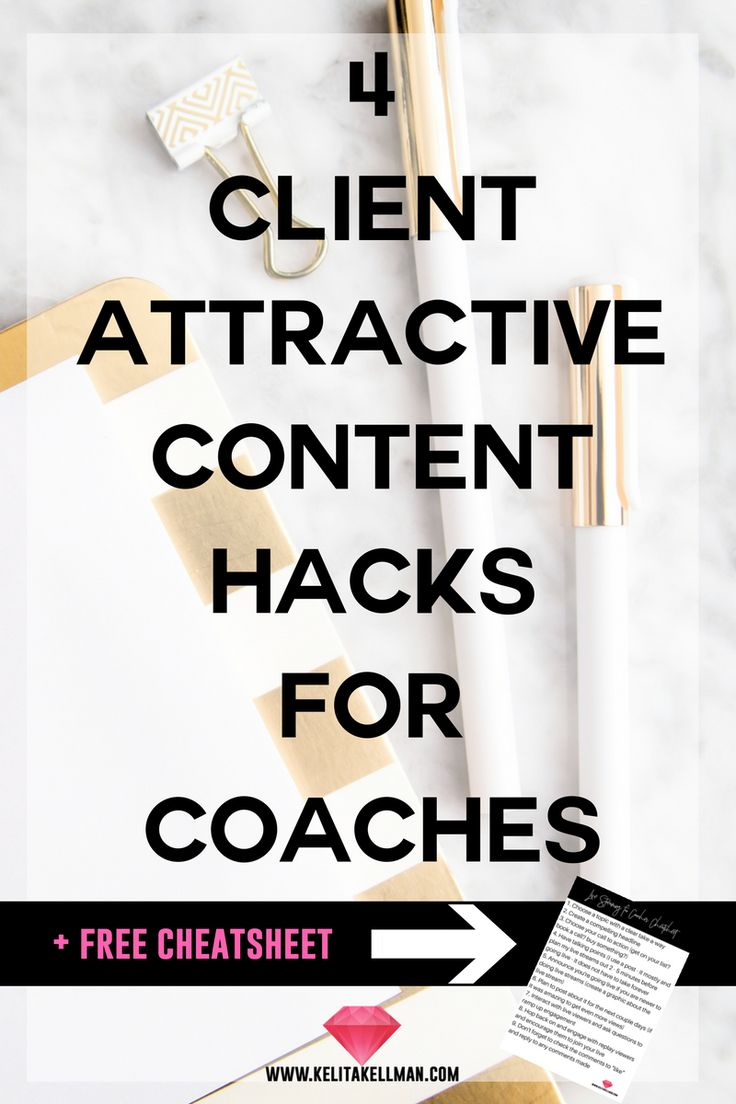 4 client attractive content marketing hacks for coaches + free cheatsheet download of 12 content ideas for coaches