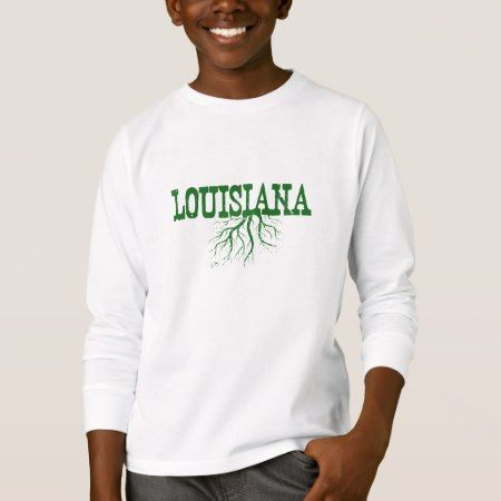 Loouisiana Roots T-Shirt - click/tap to personalize and buy