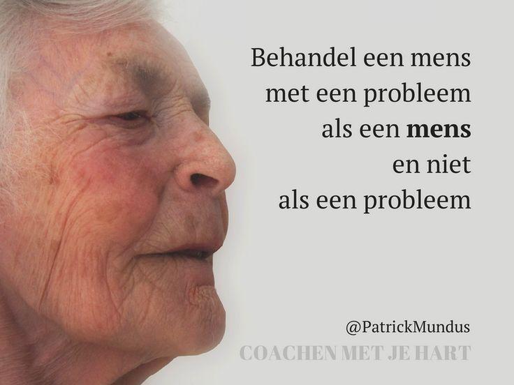 """""""Behandel een #mens met een probleem als een mens en niet als een #probleem.""""…"""