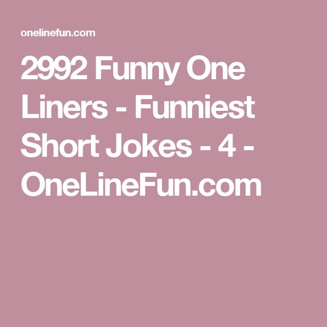 funny short jokes about dating When you ask 135,000 people for the best short jokes they've ever heard, you get a pretty dang awesome list come laugh like crazy with me today.