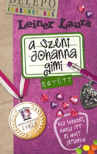 A Szent Johanna Gimi 2. – Együtt- Leiner Laura