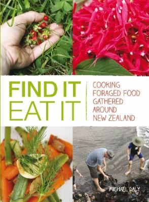 See Find it, eat it : cooking foraged food gathered around New Zealand in the library catalogue.