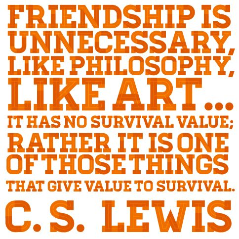 love this!!: Friendshipbest Friends, C S, Inspiration, Friendship Quotes By Cs Lewis, Life Sayings, Cslewi, Favorite Quotes, Happy Lifewisdomquot, Cs Lewis Quotes Friendship