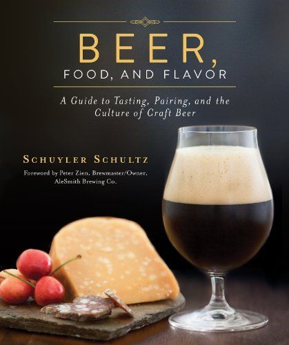 Beer, Food, and Flavor: A Guide to Tasting, Pairing, and the Culture of Craft Beer by Schuyler Schultz, http://www.amazon.com/gp/product/B008YFWEQ6/ref=as_li_tl?ie=UTF8&camp=1789&creative=390957&creativeASIN=B008YFWEQ6&linkCode=as2&tag=vilvie-20&linkId=UI7BT32VEU6FIE3J