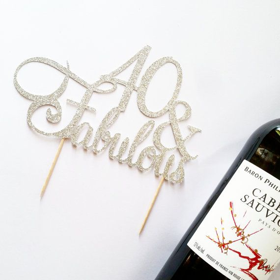 Hey, I found this really awesome Etsy listing at https://www.etsy.com/ca/listing/475605111/40-and-fabulous-birthday-cake-topper-in