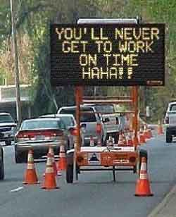 OK....if I was stuck in traffic and saw this...It definitely would make me laugh! of course I dont have a job, but thats beside the point.