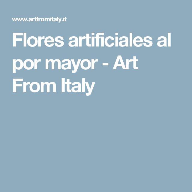 Flores artificiales al por mayor - Art From Italy