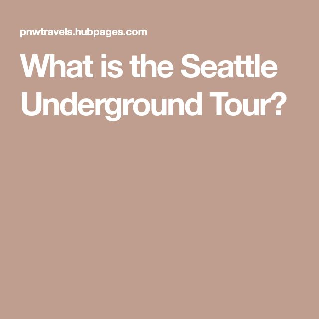 What is the Seattle Underground Tour?