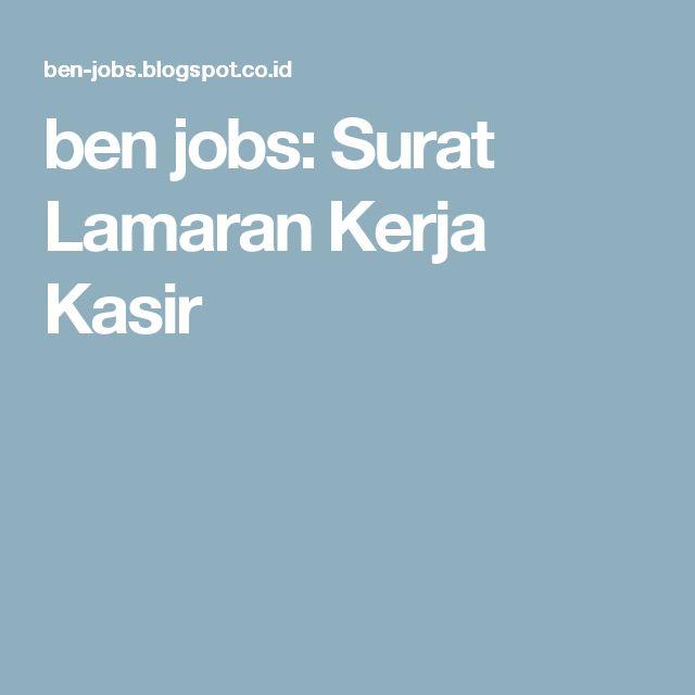 ben jobs: Surat Lamaran Kerja Kasir