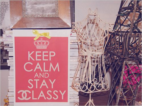 keep calm and stay classyWords Of Wisdom, Coco Chanel, Vintage Wardrobe, Quote, Life Mottos, Home Decor, Keepcalm, Keep Calm, Stay Classy