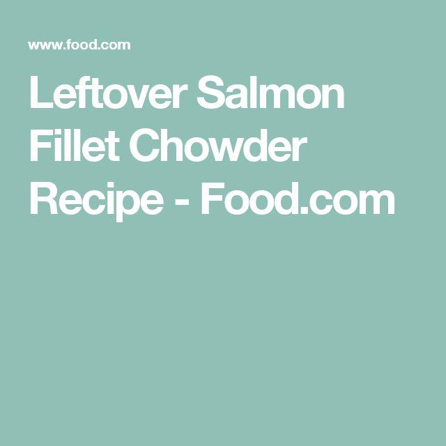 Leftover Salmon Fillet Chowder Recipe - Food.com