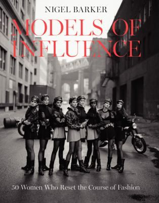 Read about the #supermodels and #milliondollarfaces in Models of influence : 50 women who reset the course of fashion