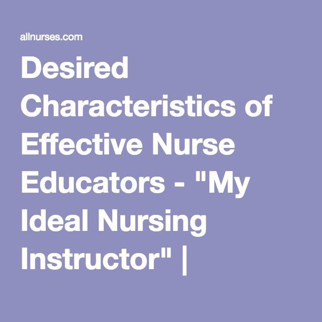 "Desired Characteristics of Effective Nurse Educators - ""My Ideal Nursing Instructor"" | allnurses"