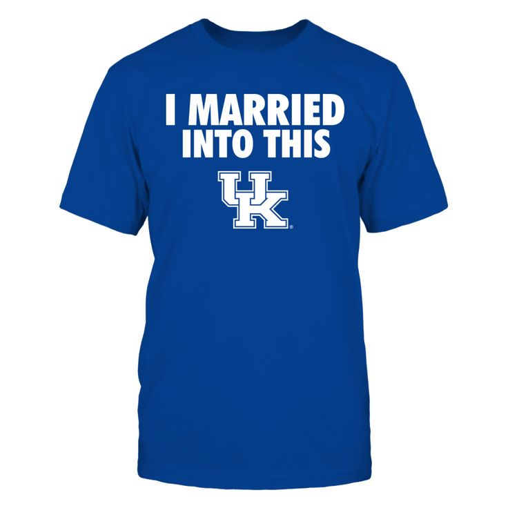 I Married Into This Kentucky Wildcats T Shirt - Officially Licensed University of Kentucky Apparel - Check out men's and women's UK clothing including t shirts, hoodies, tanks, and other accessories like cell phone cases and coffee mugs. They make great gifts for University of Kentucky Wildcats football, basketball, baseball and other sports fans.