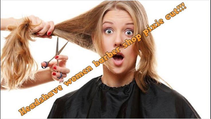 The Crazy Haircute - Headshave women barber shop pixie cut!!!