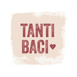 Tanti Baci- many kisses.