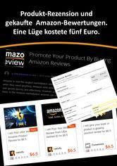 Produkt-Rezension und gekaufte Amazon-Bewertungen. Eine Lüge kostete fünf Euro. von Heinz Duthel http://dld.bz/e9C5v
