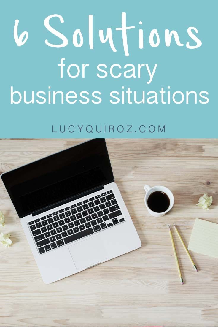 6 Solutions for scary business situations - The first day at a new school is terrifying, going into a new job is frightening, and starting your business is petrifying. Why? Because of the unknown. We are afraid of what we haven't experienced but starting is always the hardest part.