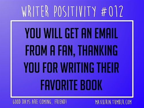 I feel blessed that I have already had this experience as a writer! Pin from: Follow maxkirin.tumblr.com!