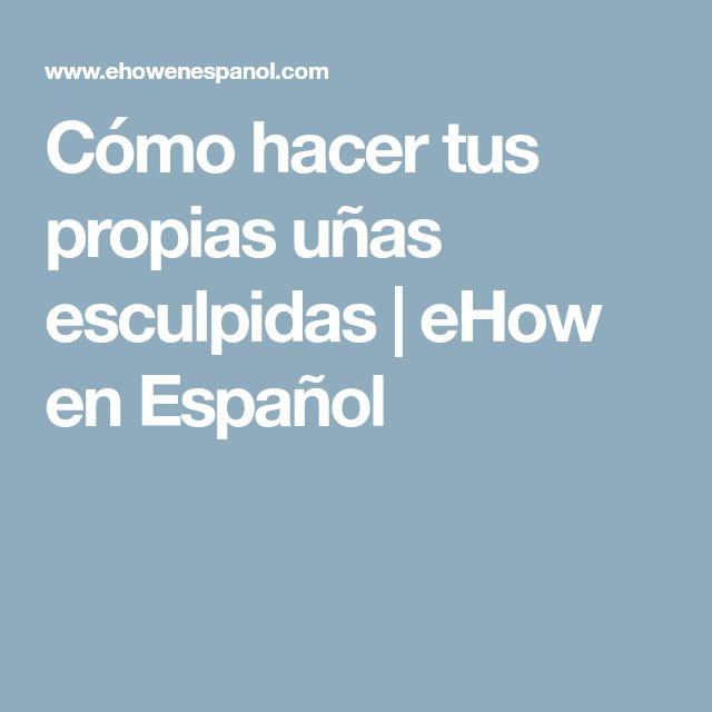 Cómo hacer tus propias uñas esculpidas   eHow en Español