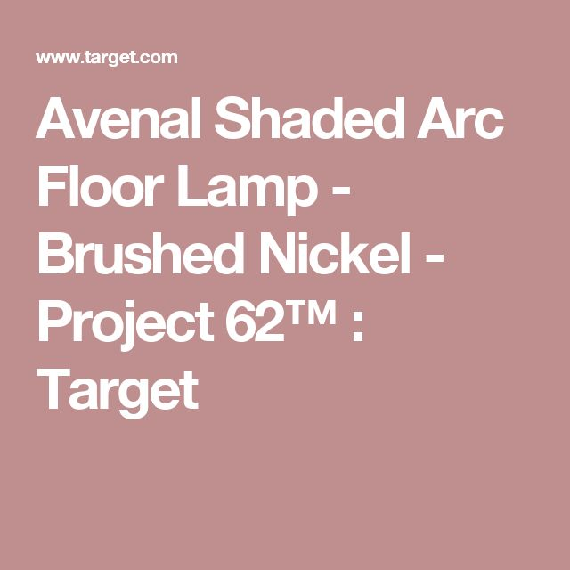 Avenal Shaded Arc Floor Lamp - Brushed Nickel - Project 62™ : Target