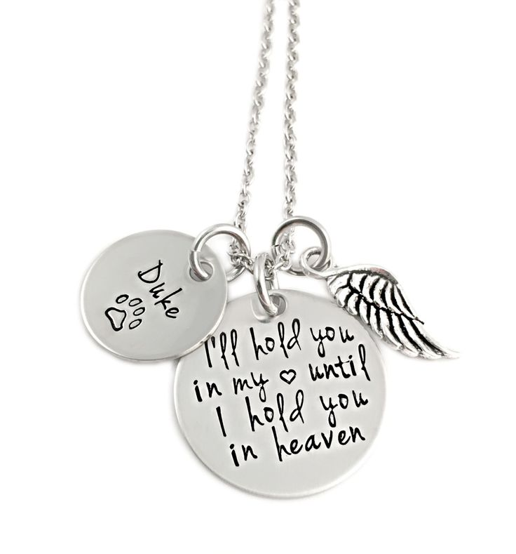Personalized Pet Memorial Necklace - Hold You in My Heart Until I Hold You in Heaven - Hand Stamped Memorial - Pet Remembrance Jewelry - Dog by Stampressions on Etsy https://www.etsy.com/listing/268794495/personalized-pet-memorial-necklace-hold