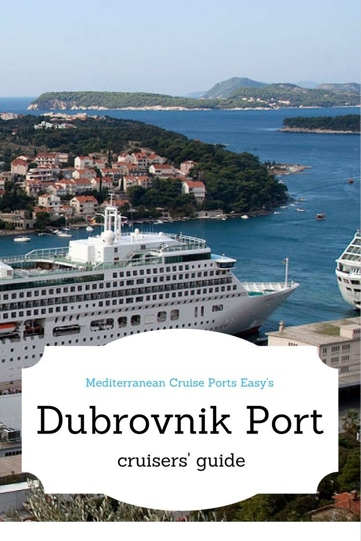 Learn How To Get From Your Cruise Ship To Dubrovnik Attractions And Old Town European Cruises Cruise Europe Mediterranean Cruise