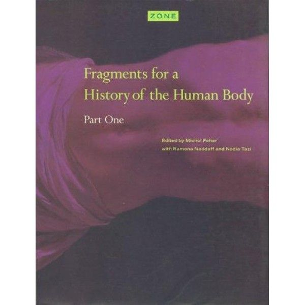zone 3: fragments for a history of the human body, part 1
