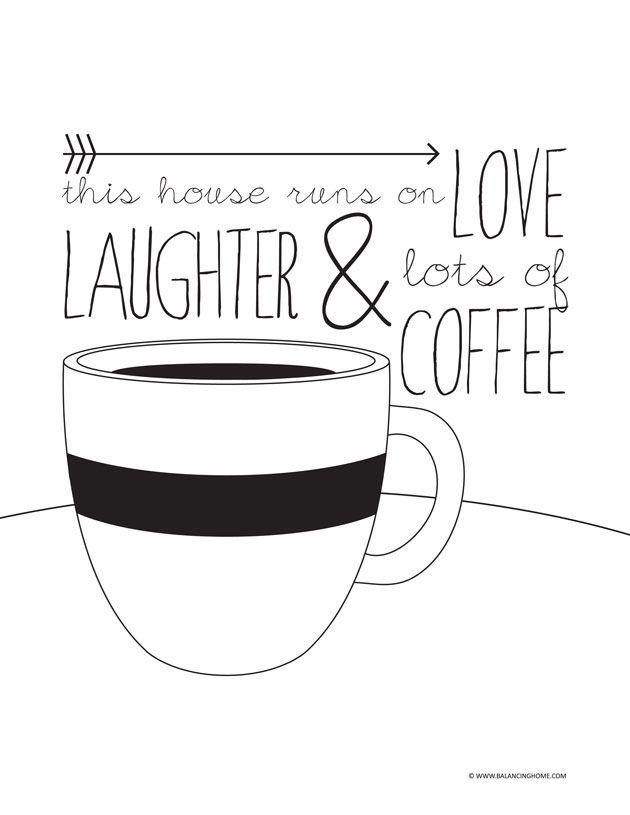 Cute coffee printable-- isn't this everyone's motto?