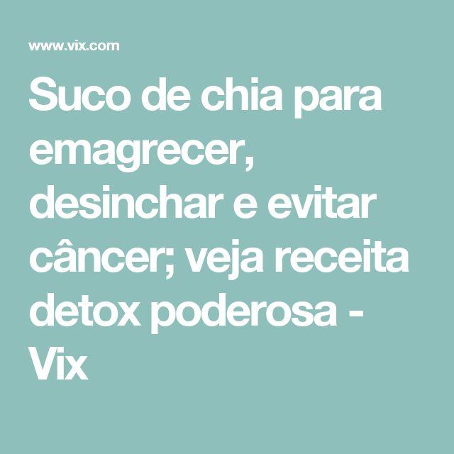 Suco de chia para emagrecer, desinchar e evitar câncer; veja receita detox poderosa - Vix