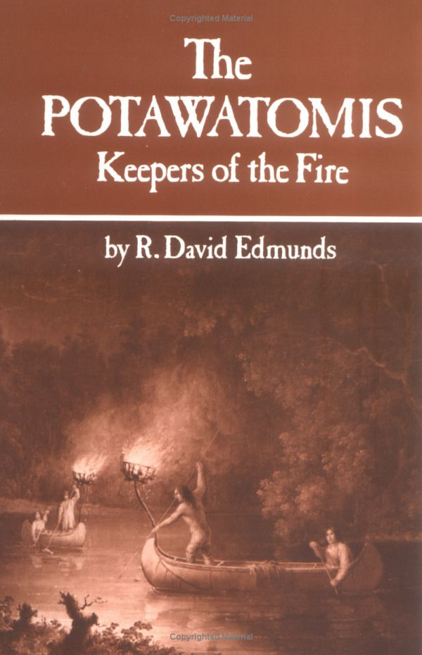 The Potawatomis: Keepers of the Fire (The Civilization of the American Indian Series): R. David Edmunds