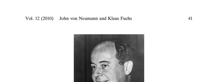 John von Neumann and Klaus Fuchs: an Unlikely Collaboration, Physics in Perspective | DeepDyve