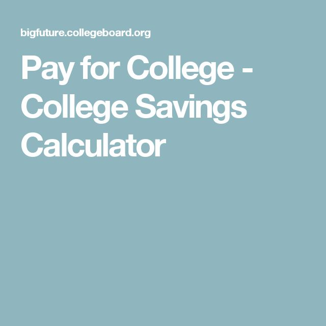Pay for College - College Savings Calculator