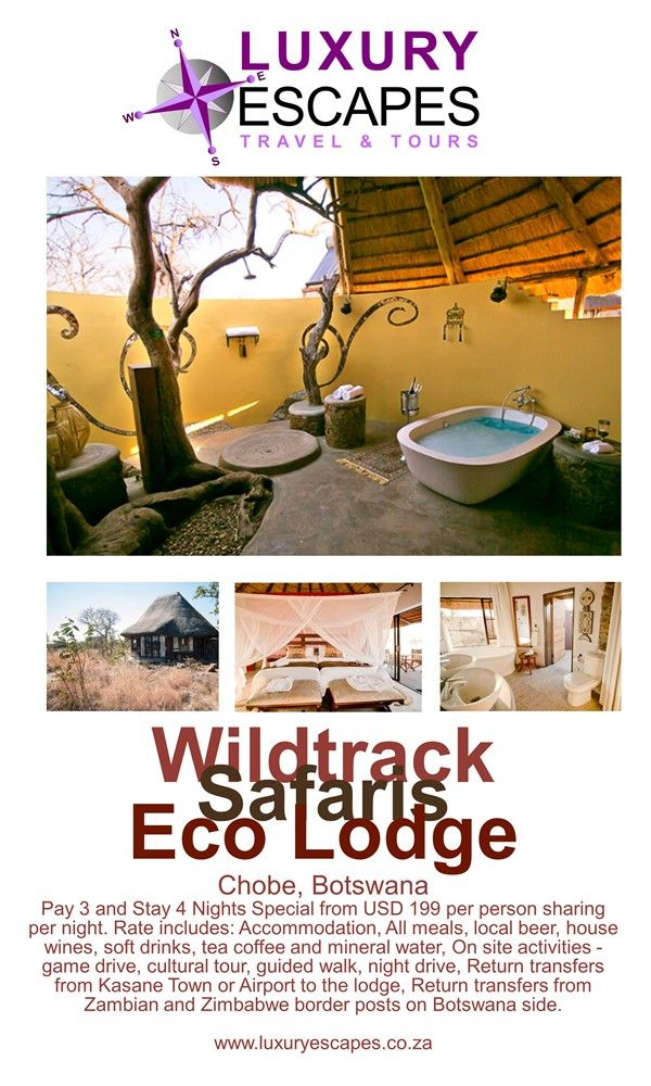 Wildtrack Safaris Eco Lodge, Chobe, Botswana. Pay 3 and Stay 4 Nights Special from USD 199 per person sharing per night. Rate includes: Accommodation, All meals, local beer, house wines, soft drinks, tea coffee and mineral water, On site activities - game drive, cultural tour, guided walk, night drive, Return transfers from Kasane Town or Airport to the lodge, Return transfers from Zambian and Zimbabwe border posts on Botswana side. www.luxuryescapes.co.za