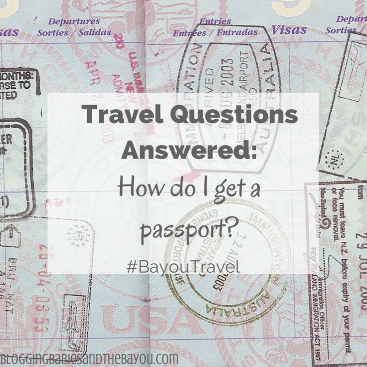 Looking to travel outside the U.S any time soon? Travel Questions Answered - How do I get a passport  BayouTravel